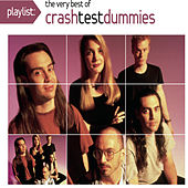 Play & Download Playlist: The Very Best Of Crash Test Dummies by Crash Test Dummies | Napster