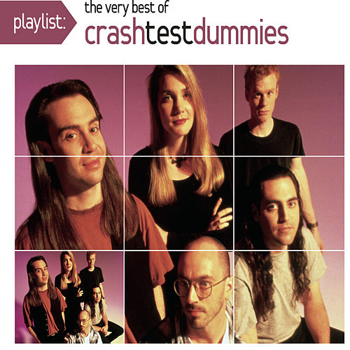 Playlist: The Very Best Of Crash Test Dummies by Crash Test Dummies