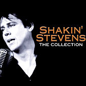 Shakin' Stevens - The Collection by Shakin' Stevens