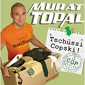 Play & Download Tschüssi Copski! by Murat Topal | Napster