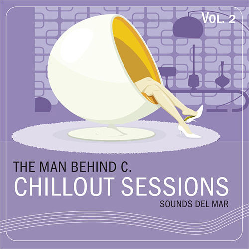Chillout Sessions Vol.2 (SOUNDS DEL MAR) by The Man Behind C.
