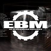 Play & Download EBM of CLOCKWORK records by Various Artists | Napster