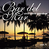 Play & Download Bar del Mar Vol.1 (chill cafe goodies) by Various Artists | Napster