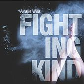 Play & Download Fighting Kind - Single by Ainslie Wills | Napster