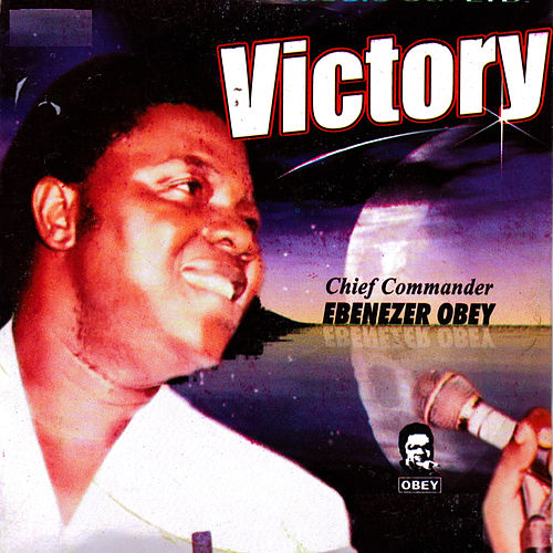 Play & Download Victory by Ebenezer Obey | Napster