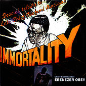 Play & Download Immortality by Ebenezer Obey | Napster