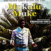 Play & Download Mukulu Muke by Ebenezer Obey | Napster