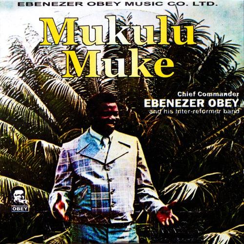 Play & Download Mukulu Muke by Ebenezer Obey | Napster