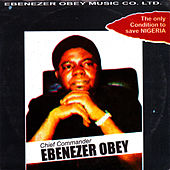 Play & Download The Only Condition to Save Nigeria by Ebenezer Obey | Napster