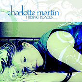 Play & Download Hiding Places by Charlotte Martin | Napster
