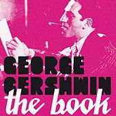 Play & Download George Gershwin: The Book by Various Artists | Napster