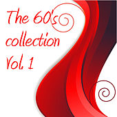 Play & Download The 60's Collection Vol. 1 by Various Artists | Napster