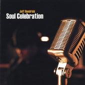 Soul Celebration by Jeff Hendrick