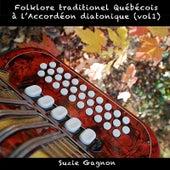Play & Download Folklore Traditionnel Québécois À L'accordéon Diatonique, Vol. 1 by Suzie Gagnon | Napster