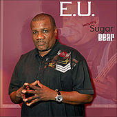 Play & Download Bodacious One Presents E U (feat. Sugar Bear) by E.U. | Napster