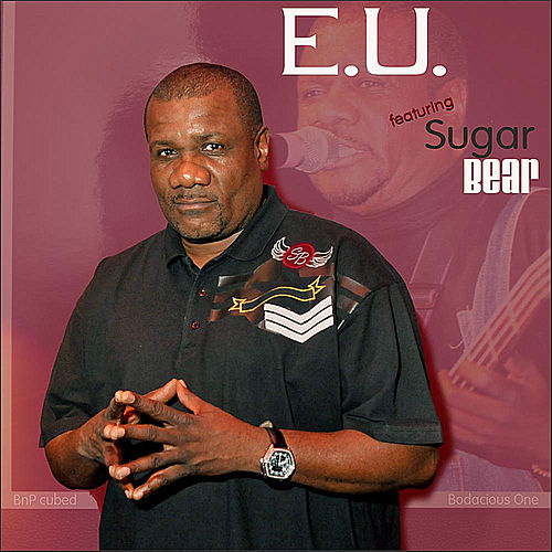 Bodacious One Presents E U (feat. Sugar Bear) by E.U.