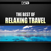 The Best of Relaxing Travel by Various Artists