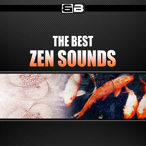 Play & Download The Best Zen Sounds by Various Artists | Napster