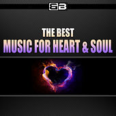 Play & Download The Best Music for Heart & Soul by Various Artists | Napster