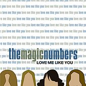 Play & Download Love Me Like You by The Magic Numbers | Napster