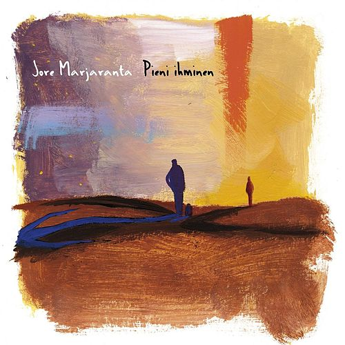 Pieni ihminen by Jore Marjaranta