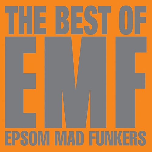 The Best Of EMF - Epsom Mad Funkers by EMF