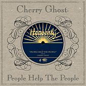 People Help The People by Cherry Ghost