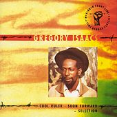Play & Download Cool Ruler - Soon Forward: Selection by Gregory Isaacs | Napster