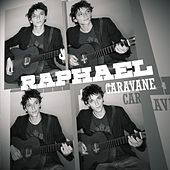 Play & Download Caravane by Raphael | Napster