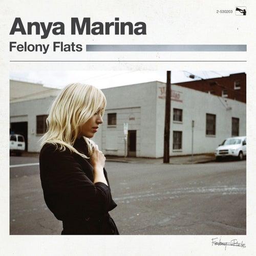 Play & Download Felony Flats by Anya Marina | Napster