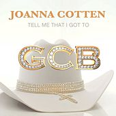 Play & Download Tell Me That I Got To by Joanna Cotten | Napster