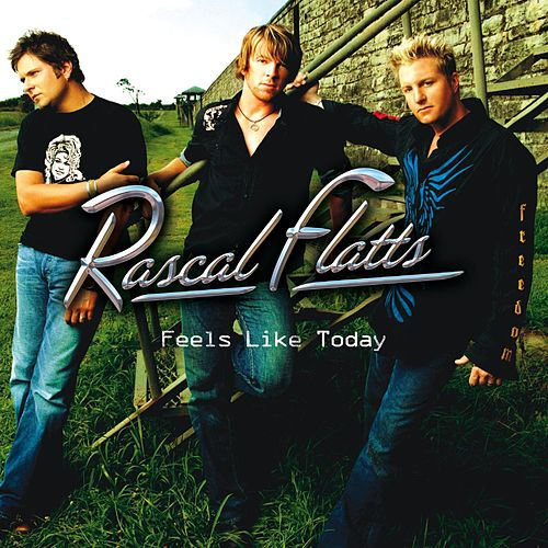 Feels Like Today von Rascal Flatts
