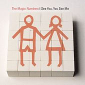 Play & Download I See You, You See Me by The Magic Numbers | Napster