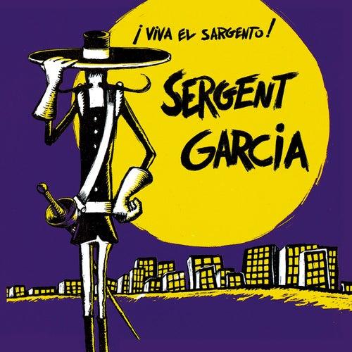 Viva El Sargento by Sergent Garcia