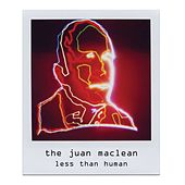 Less Than Human von The Juan MacLean