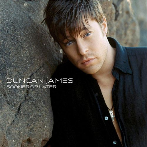 Play & Download Sooner Or Later by Duncan James | Napster
