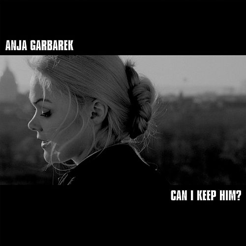 Can I Keep Him? by Anja Garbarek