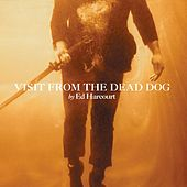 Play & Download Visit From The Dead Dog by Ed Harcourt | Napster