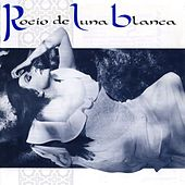 Play & Download Rocío De Luna Blanca by Rocio Jurado | Napster