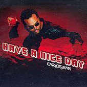 Play & Download Have A NIce Day by Carlos Jean | Napster