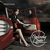 Play & Download Fever Fever by Melody Club | Napster