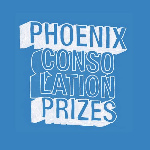 Play & Download Consolation Prizes by Phoenix | Napster