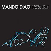 TV & Me by Mando Diao
