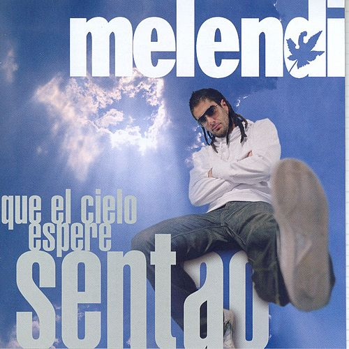 Play & Download Que El Cielo Espere Sentao.. by Melendi | Napster
