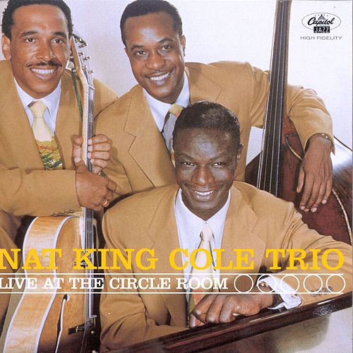 Live At The Circle Room by Nat King Cole