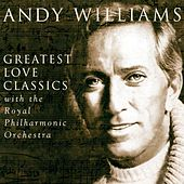 Greatest Love Classics by Andy Williams