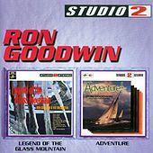 Play & Download Legend Of The Glass Mountain/Adventure by Ron Goodwin | Napster