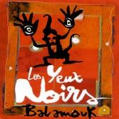 Balamouk by Les Yeux Noirs