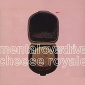 Play & Download Cheese Royale by Mental Overdrive | Napster