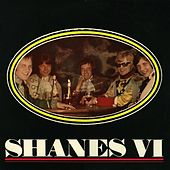 Play & Download Shanes VI by The Shanes | Napster